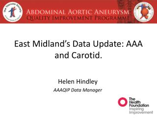 East Midland's Data Update: AAA and Carotid.