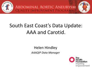 South East Coast's Data Update: AAA and Carotid.