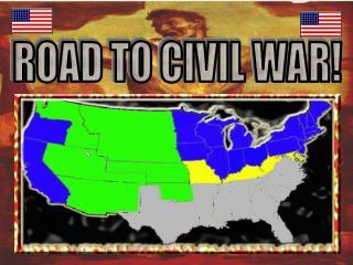 ROAD TO CIVIL WAR!