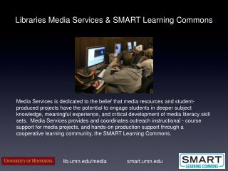 Libraries Media Services & SMART Learning Commons
