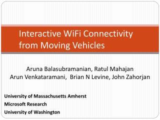 Aruna Balasubramanian, Ratul Mahajan Arun Venkataramani,  Brian N Levine, John Zahorjan
