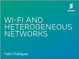 Wi-Fi and Heterogeneous networks