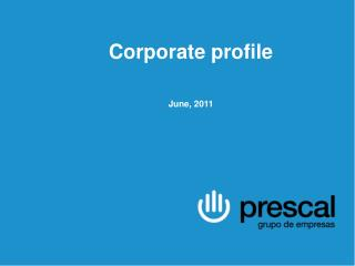 Grupo Prescal is headquartered in Seville, Spain�s aeronautical cluster