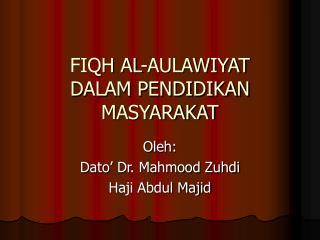 FIQH AL-AULAWIYAT DALAM PENDIDIKAN MASYARAKAT