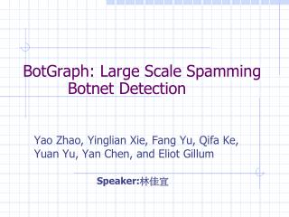 BotGraph: Large Scale Spamming Botnet Detection
