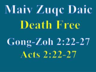 Maiv Zuqc Daic  Death Free