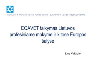EQAVET taikymas Lietuvos profesiniame mokyme ir kitose Europos šalyse