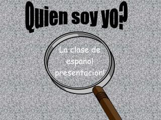 La clase de  espanol  presentacion!
