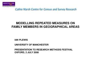 MODELLING REPEATED MEASURES ON  FAMILY MEMBERS IN GEOGRAPHICAL AREAS