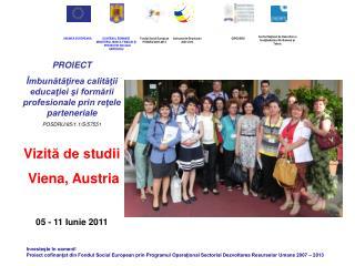 PROIECT Îmbunătăţirea calităţii educaţiei şi formării profesionale prin reţele parteneriale