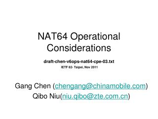 NAT64 Operational Considerations draft-chen-v6ops-nat64-cpe-03.txt IETF 82- Taipei, Nov 2011