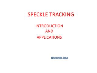 SPECKLE TRACKING