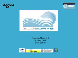 Progress Meeting 4 4 th  May 2011 ESA-ESRIN