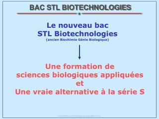 BAC STL BIOTECHNOLOGIES