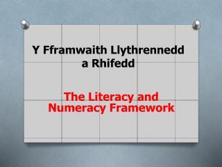 Y Fframwaith Llythrennedd a Rhifedd