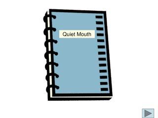 Quiet Mouth