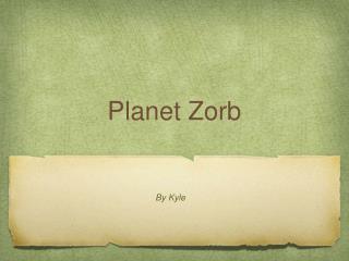 Planet Zorb
