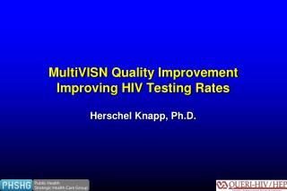 MultiVISN  Quality Improvement  Improving HIV Testing Rates