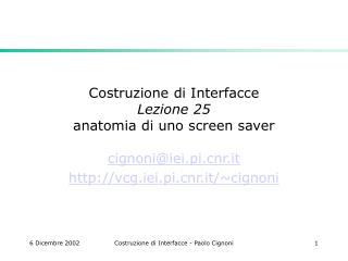Costruzione di Interfacce Lezione 25  anatomia di uno screen saver
