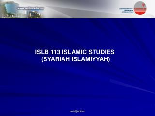 ISLB 113 ISLAMIC STUDIES  (SYARIAH ISLAMIYYAH)