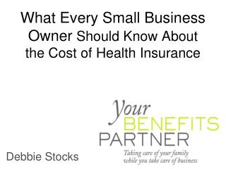 What Every Small Business Owner  Should Know About the Cost of Health Insurance
