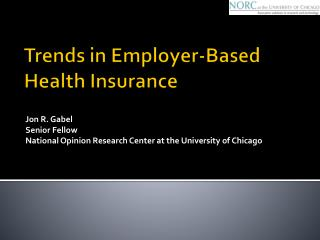 Trends in Employer-Based Health Insurance