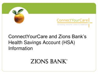 ConnectYourCare and Zions Bank's  Health Savings Account (HSA) Information