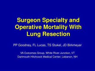 Surgeon Specialty and Operative Mortality With Lung Resection