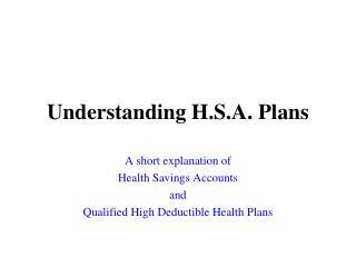 Understanding H.S.A. Plans