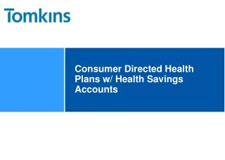 Consumer Directed Health Plans w/ Health Savings Accounts