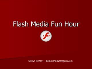 Flash Media Fun Hour