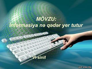 M ÖVZU: İnformasiya nə qədər yer tutur