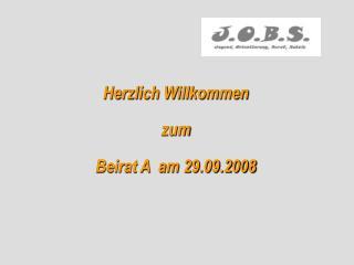 Herzlich Willkommen zum Beirat A  am 29.09.2008