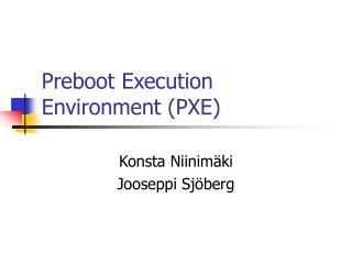 Preboot Execution Environment (PXE)