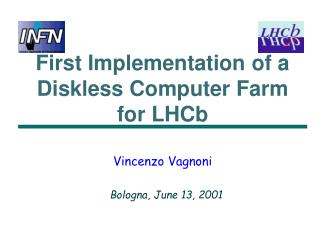 First Implementation of a Diskless Computer Farm for LHCb