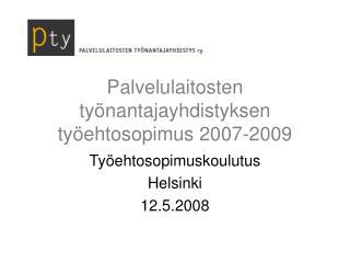 Palvelulaitosten työnantajayhdistyksen työehtosopimus 2007-2009