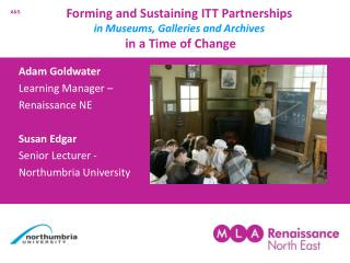 Forming and Sustaining ITT Partnerships  in Museums, Galleries and Archives  in a Time of Change