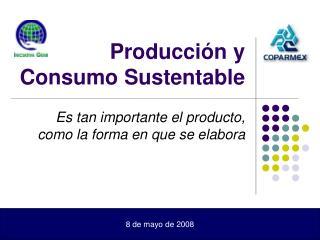 Producción y Consumo Sustentable