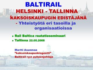 """Rail Baltica rautatieseminaari Tallinna  22.05.2008 Martti Asunmaa """"kaksoiskaupunkiagentti"""""""