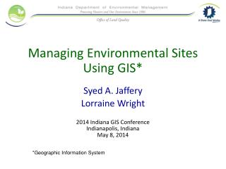 Managing Environmental Sites  Using GIS*
