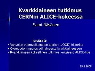 Kvarkkiaineen tutkimus CERN:n ALICE-kokeessa