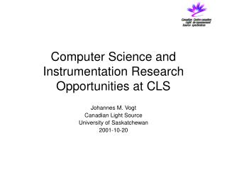 Computer Science and Instrumentation Research Opportunities at CLS
