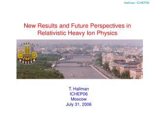 T. Hallman ICHEP06 Moscow July 31, 2006