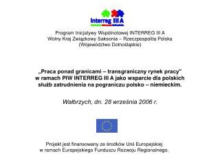 Projekt jest finansowany ze środków Unii Europejskiej