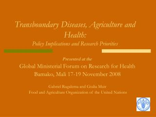Transboundary Diseases, Agriculture and Health:  Policy Implications and Research Priorities