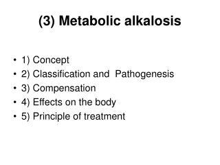 (3) Metabolic alkalosis