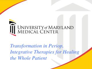 Transformation in  Periop , Integrative Therapies for Healing the Whole Patient