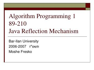 Algorithm Programming 1 89-210 Java Reflection Mechanism