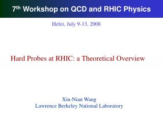 7 th  Workshop on QCD and RHIC Physics