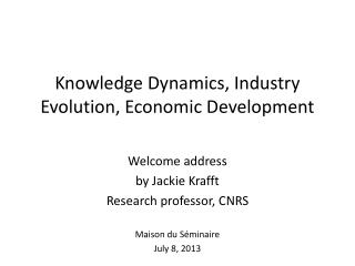 Knowledge Dynamics, Industry Evolution, Economic Development